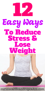 12 Easy ways you can reduce stress to lose weight. Tricks for healthy weight loss through eating a healthy diet and calming but effective exercise to help remove stress from life naturally. Simple remedies to destress your life.
